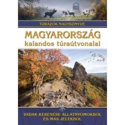 Magyarország kalandos túraútvonalai könyv Túrázók nagykönyve - Vadak keresése állatnyomokból és más jelekből Dr. Nagy Balázs  2020