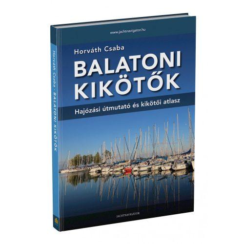 Balatoni kikötők könyv, Balatoni kikötők Hajózási útmutató és kikötői atlasz 2021