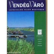 Látnivalók Fejér megyében Vendégváró útikönyv Well-Press kiadó
