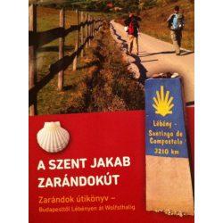 Szent Jakab zarándokút könyv 2019 - Magyarországi szakasz. Magyar Szent Jakab zarándokút útikönyv - Szent Jakab baráti kör