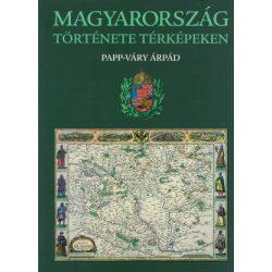 Magyarország története térképeken album Kossuth Kiadó Papp-Váry Árpád