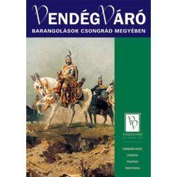 Barangolások Csongrád megyében Vendégváró útikönyv Well-Press kiadó