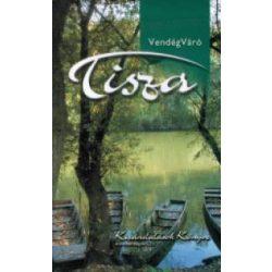 Vendégváró Tisza útikönyv Well-Press kiadó